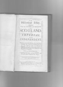 'An Historical Essay on Scotland as Imperial and Independent.  (Published 1705)